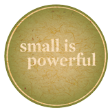 The Small Is Powerful Manifesto