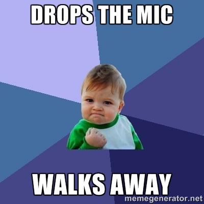 dropsmikewalksaway